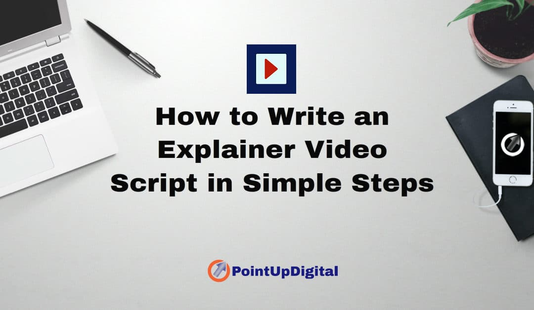 How to Write an Explainer Video Script in Simple Steps